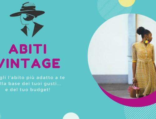 Vintage… per tutte le tasche: scegli il tuo abito in base al budget