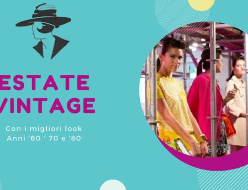 La tua estate vintage: i migliori outfit anni '60, '70 e '80